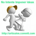 no-intente-imponer-ideas