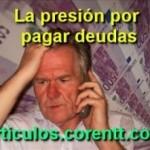 La presión  por pagar deudas