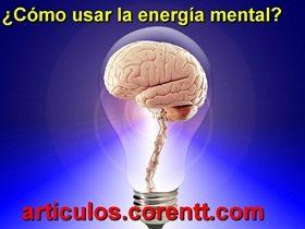 ¿Cómo usar la energía mental?