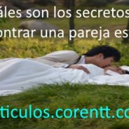 ¿Cuáles son los secretos para encontrar una pareja estable?