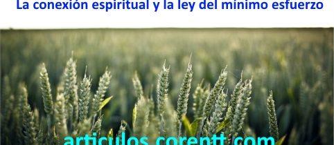La conexión espiritual y la ley del mínimo esfuerzo