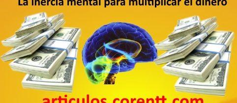 La inercia mental para multiplicar el dinero